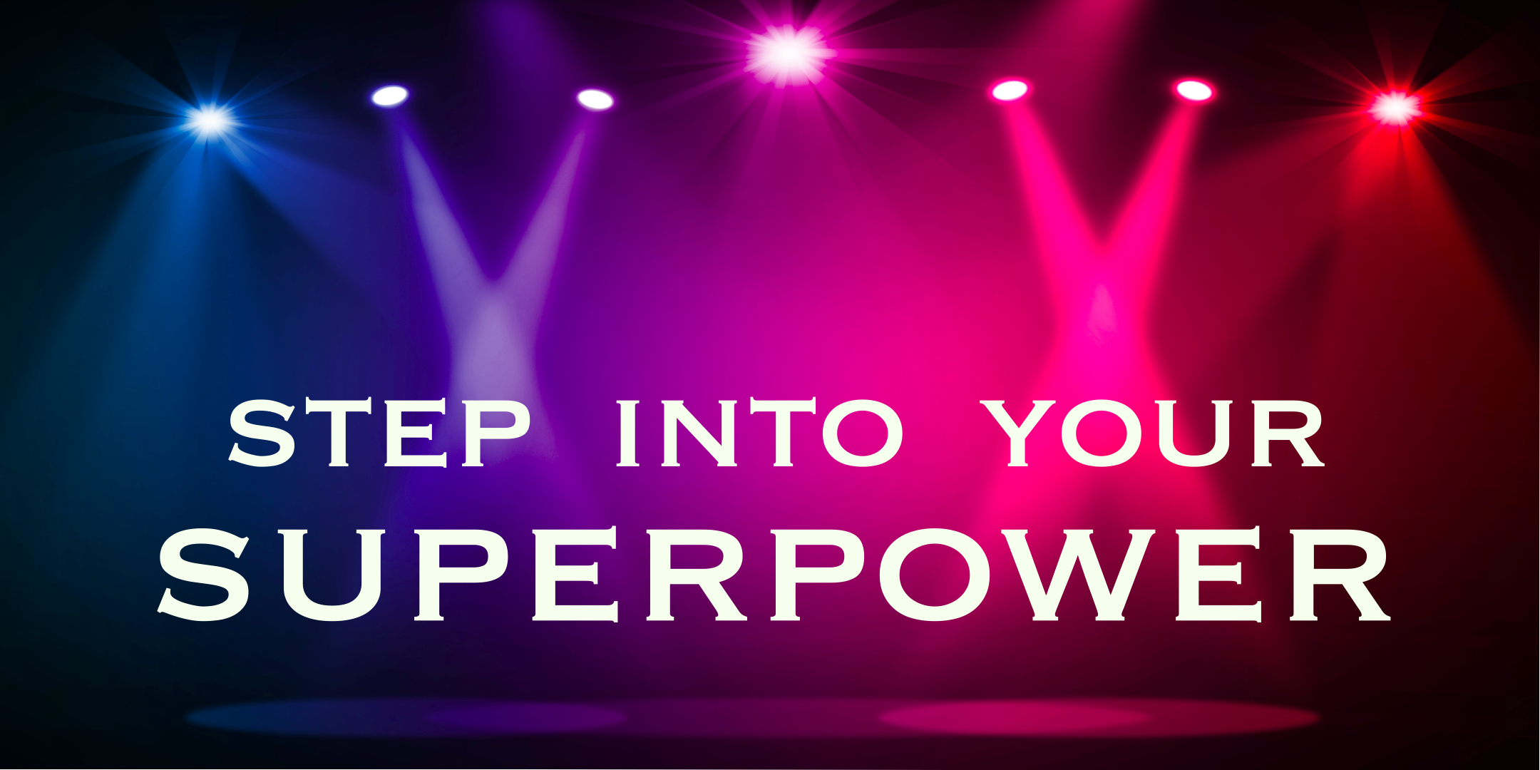 Step Into Your Superpower: Powerful Public Speaking For Female Entrepreneurs