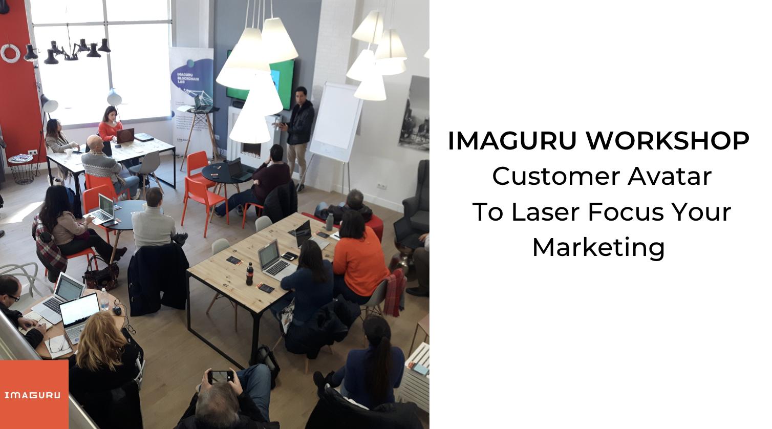 Workshop: Customer Avatar To Laser Focus Your Marketing