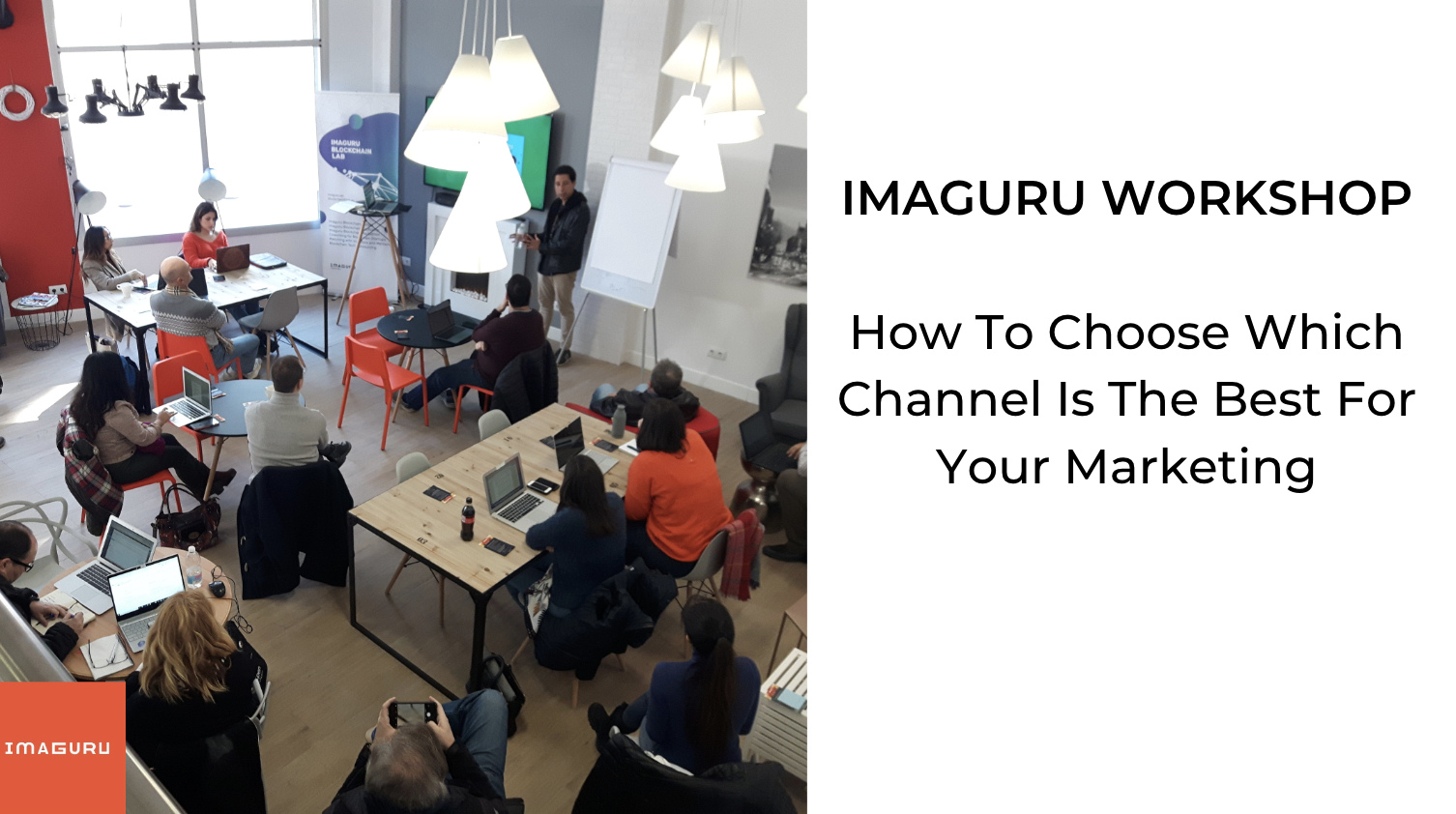 Workshop: How To Choose Which Channel Is The Best For Your Marketing