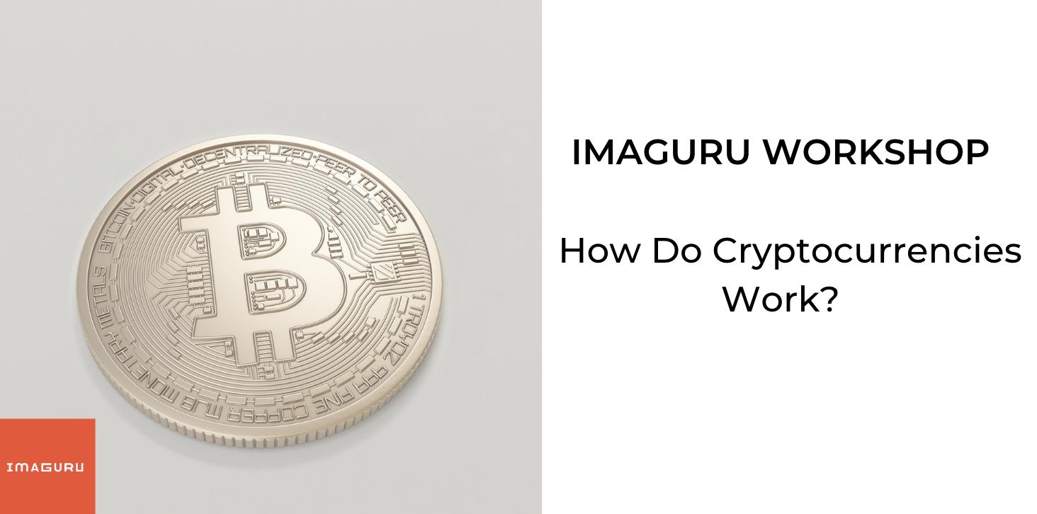 Workshop: How Do Cryptocurrencies Work?