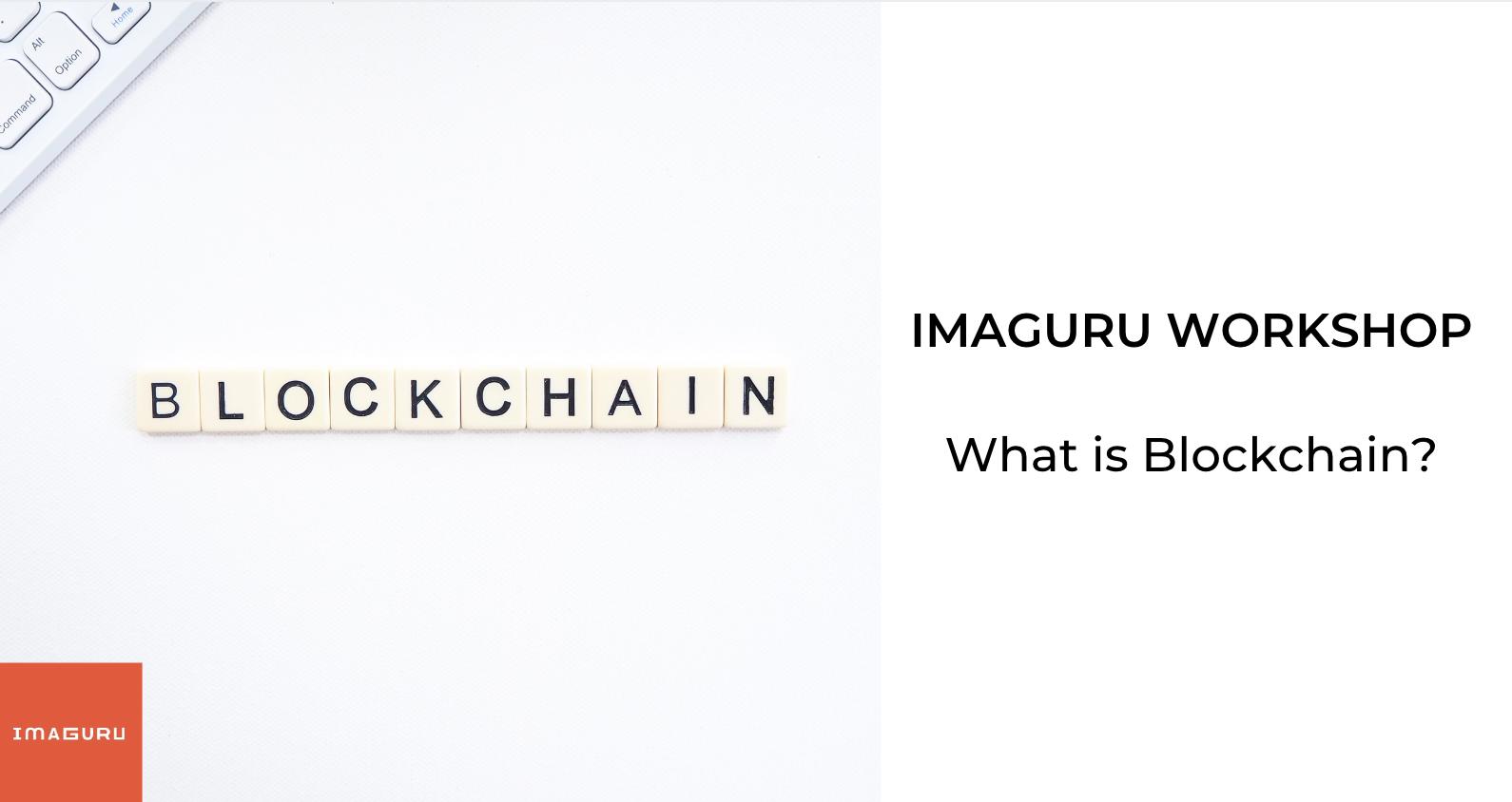 Workshop: What Is Blockchain?