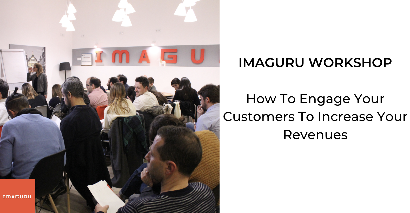 Workshop: How To Engage Your Customers To Increase Your Revenues