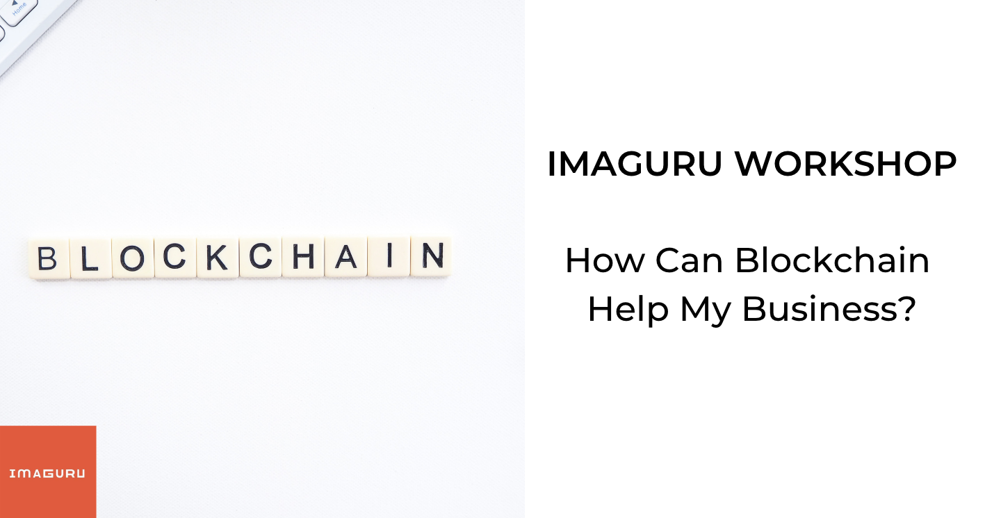 Workshop: How Can Blockchain Help My Business?