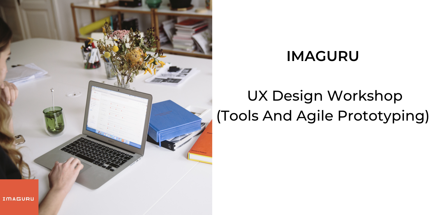 UX Design Workshop (Tools and Agile Prototyping)