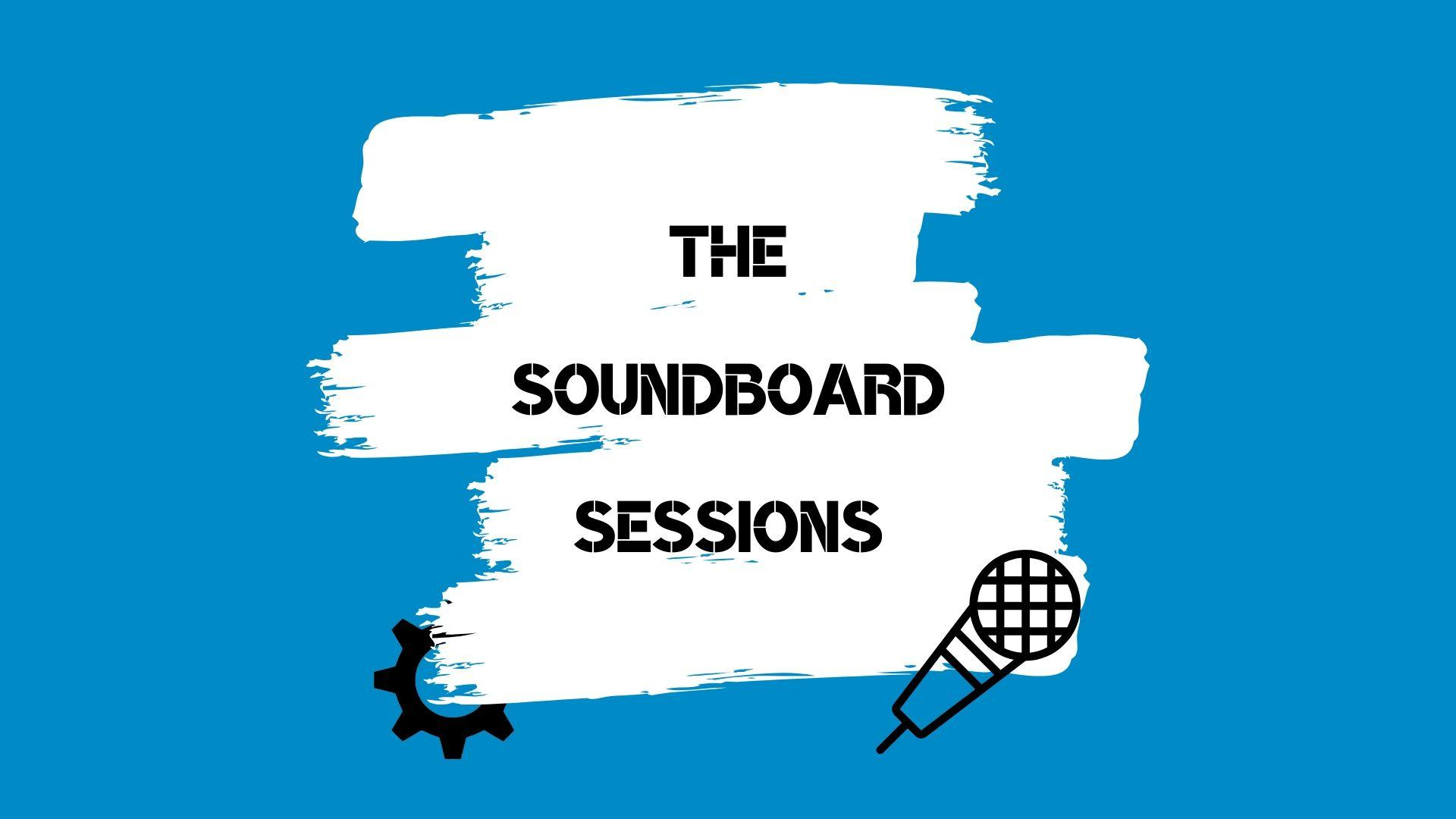 The Soundboard Sessions