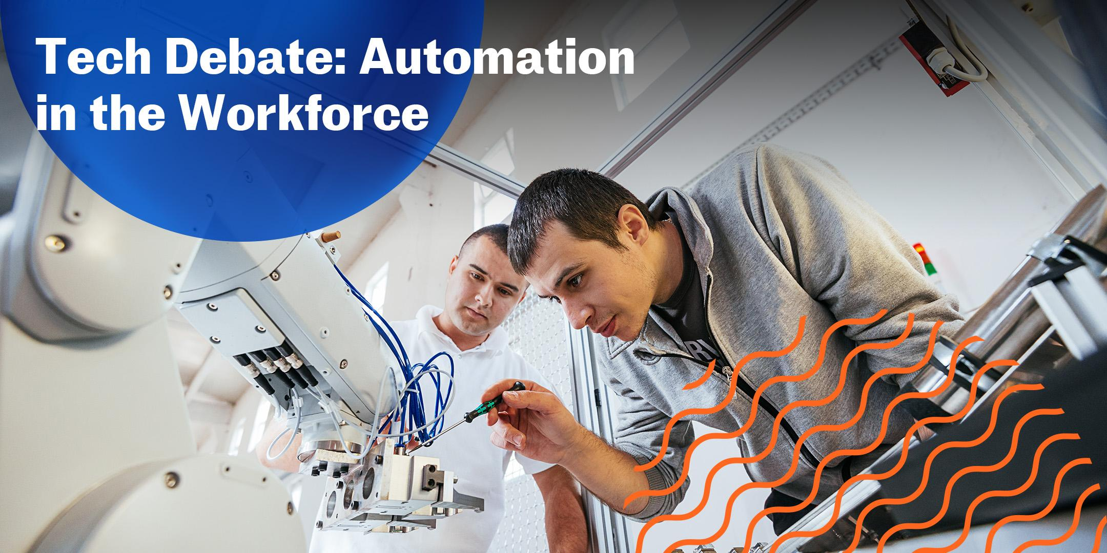 Tech Debate: Automation in the Workforce