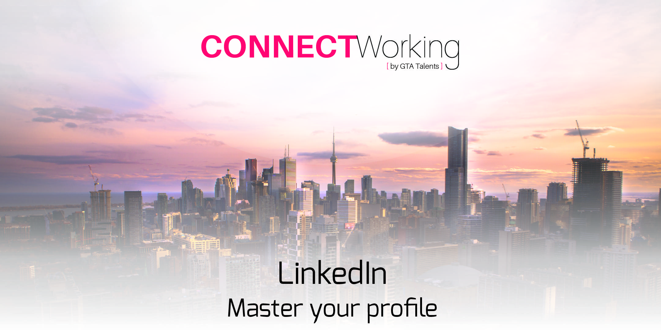 CONNECTWorking April 7th, 2020 - Linkedin: Master your profile!