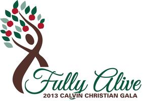 Fully Alive: 2013 Calvin Christian Gala