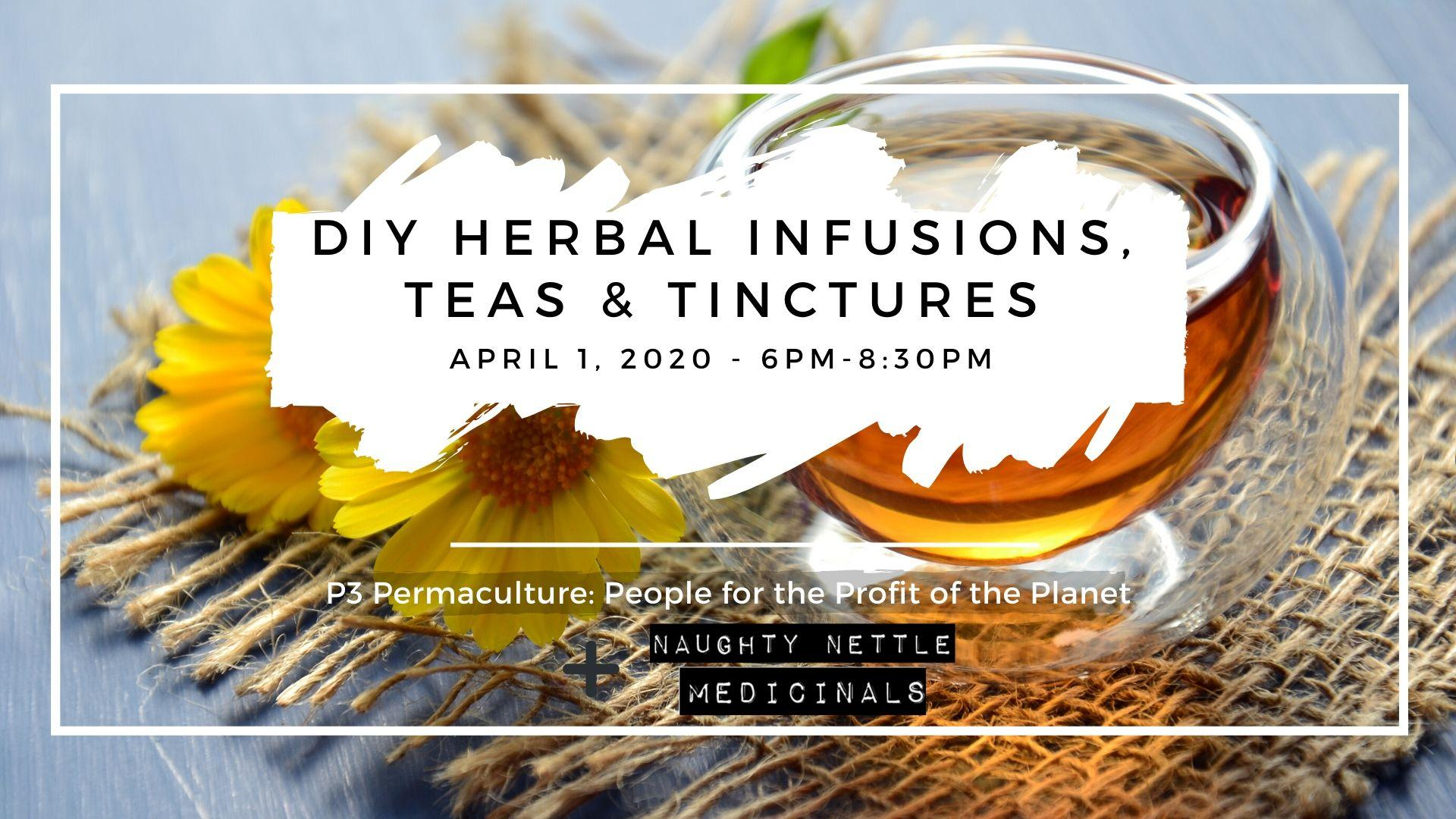 DIY Herbal Infusions, Teas & Tinctures