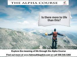 Alpha at Falmouth Baptist, We are glad you asked!