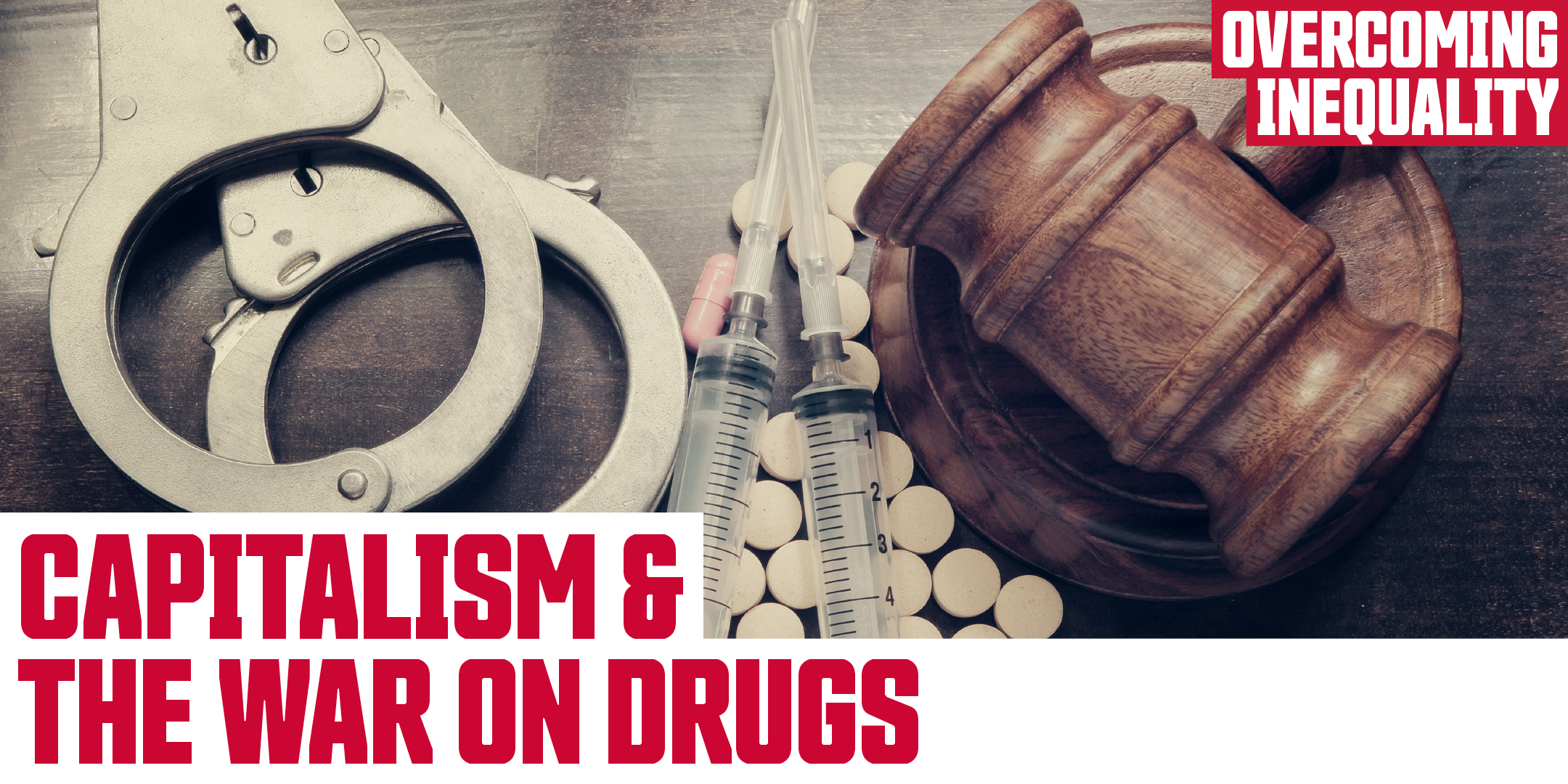 Capitalism and the War on Drugs