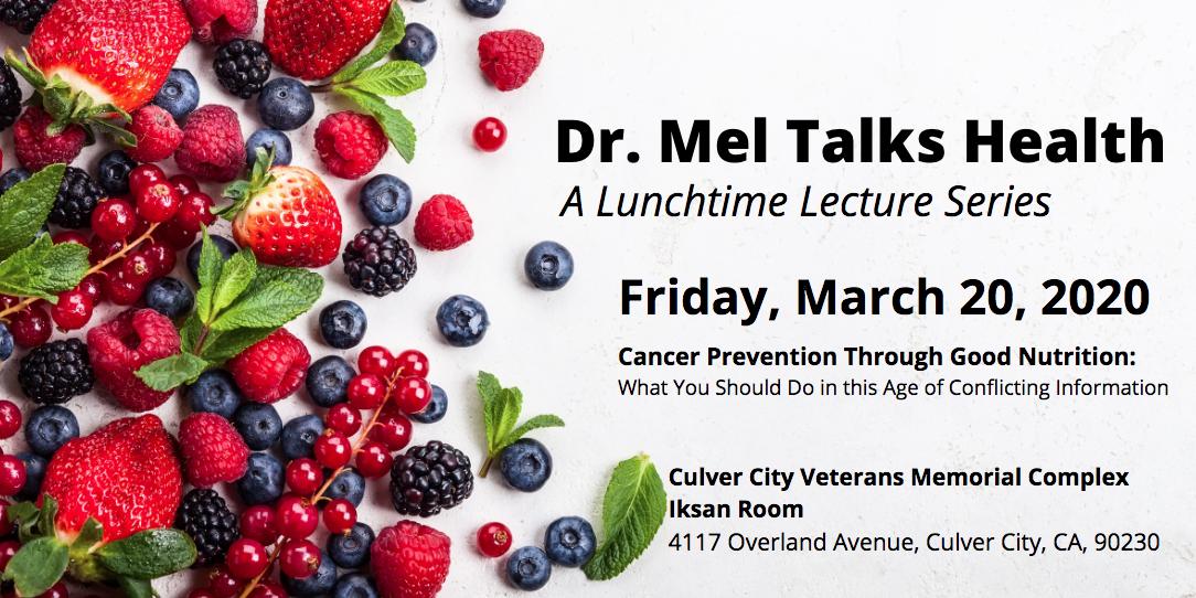 Dr. Mel Talks Health: Cancer Prevention Through Good Nutrition