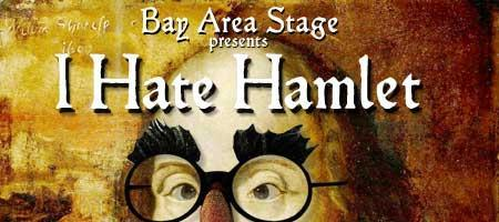 I Hate Hamlet ~  Bay Area Stage Productions