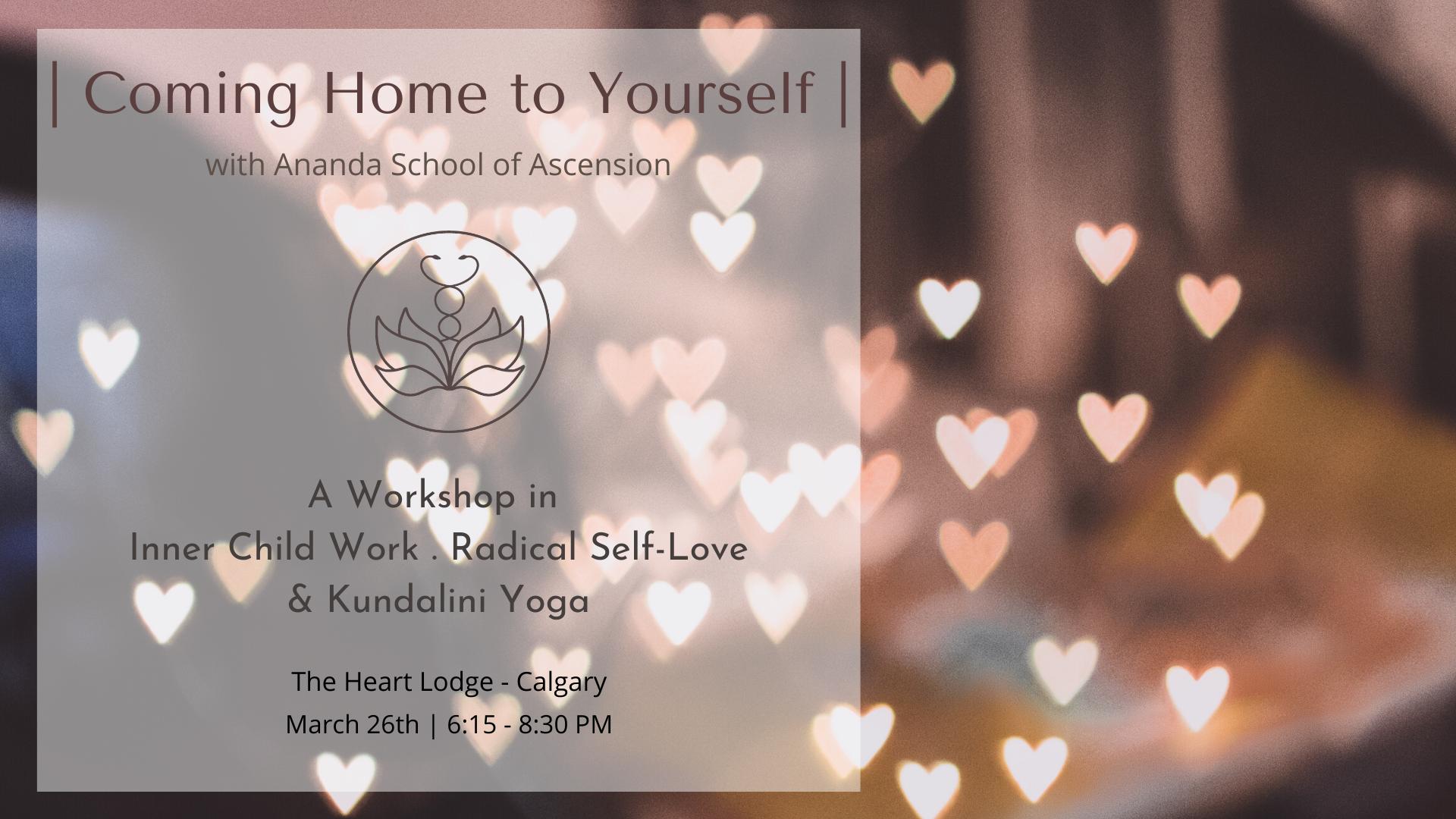 Coming Home To Yourself: Inner Child Healing & Kundalini Yoga Workshop