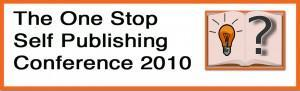 The One Stop Self Publishing Conference, 2010