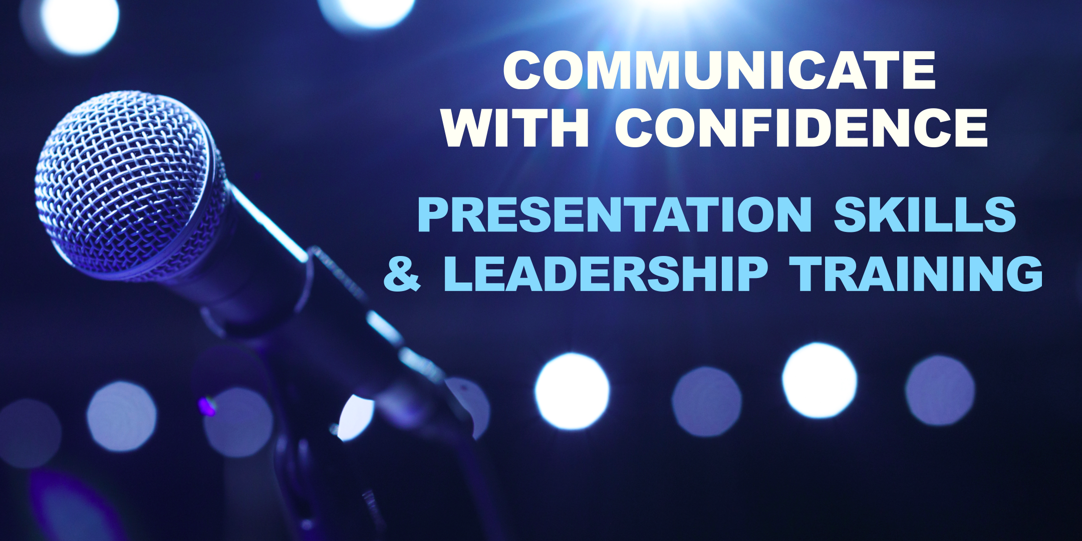 Communicate With Confidence: Presentation Skills and Leadership Training, Melbourne Workshop