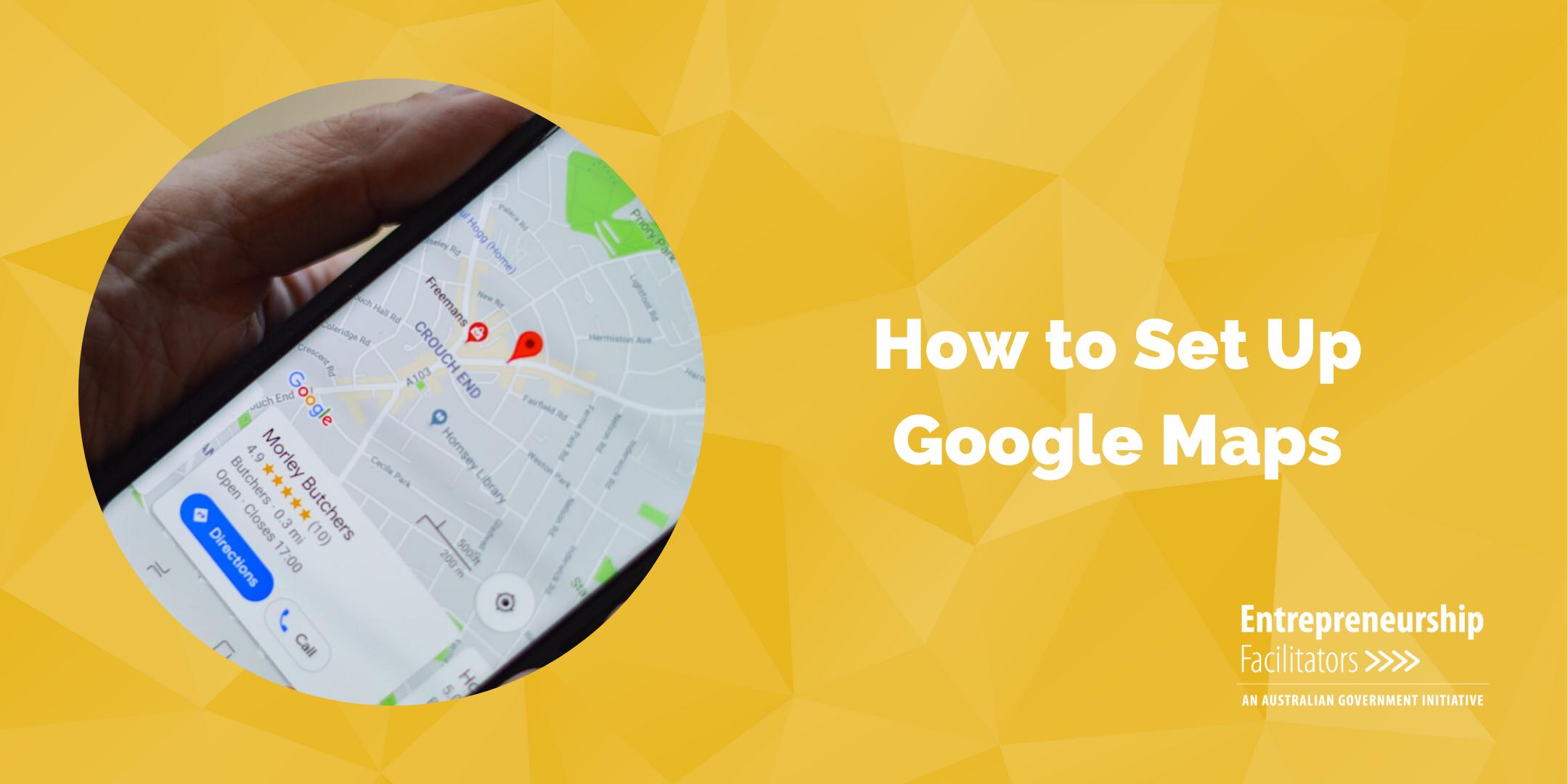 WEBINAR - How to Set Up Google Maps