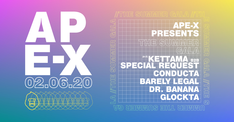 Ape-X Summer Gala - Kettama B2B Special Request, Conducta & More