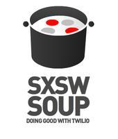 Doing Good @ SXSW with Twilio - Angel House Soup...