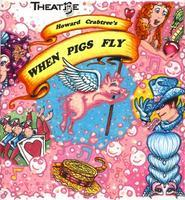 Howard Crabtree's When Pigs Fly!