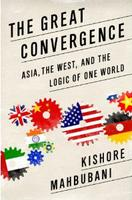 The Great Convergence: Asia, the West and the Logic of...