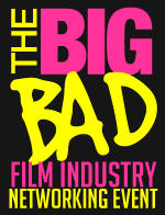The BIG BAD Film Industry Networking Event