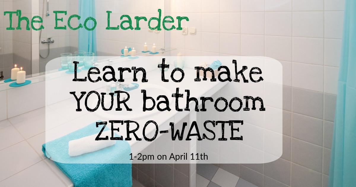 Zero Waste Bathroom with Romaine