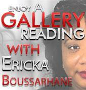 Ericka Boussarhane's gallery reading