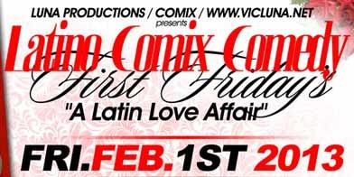 LATINO FIRST FRIDAY COMIX & DJ PARTY*********1 Show -...