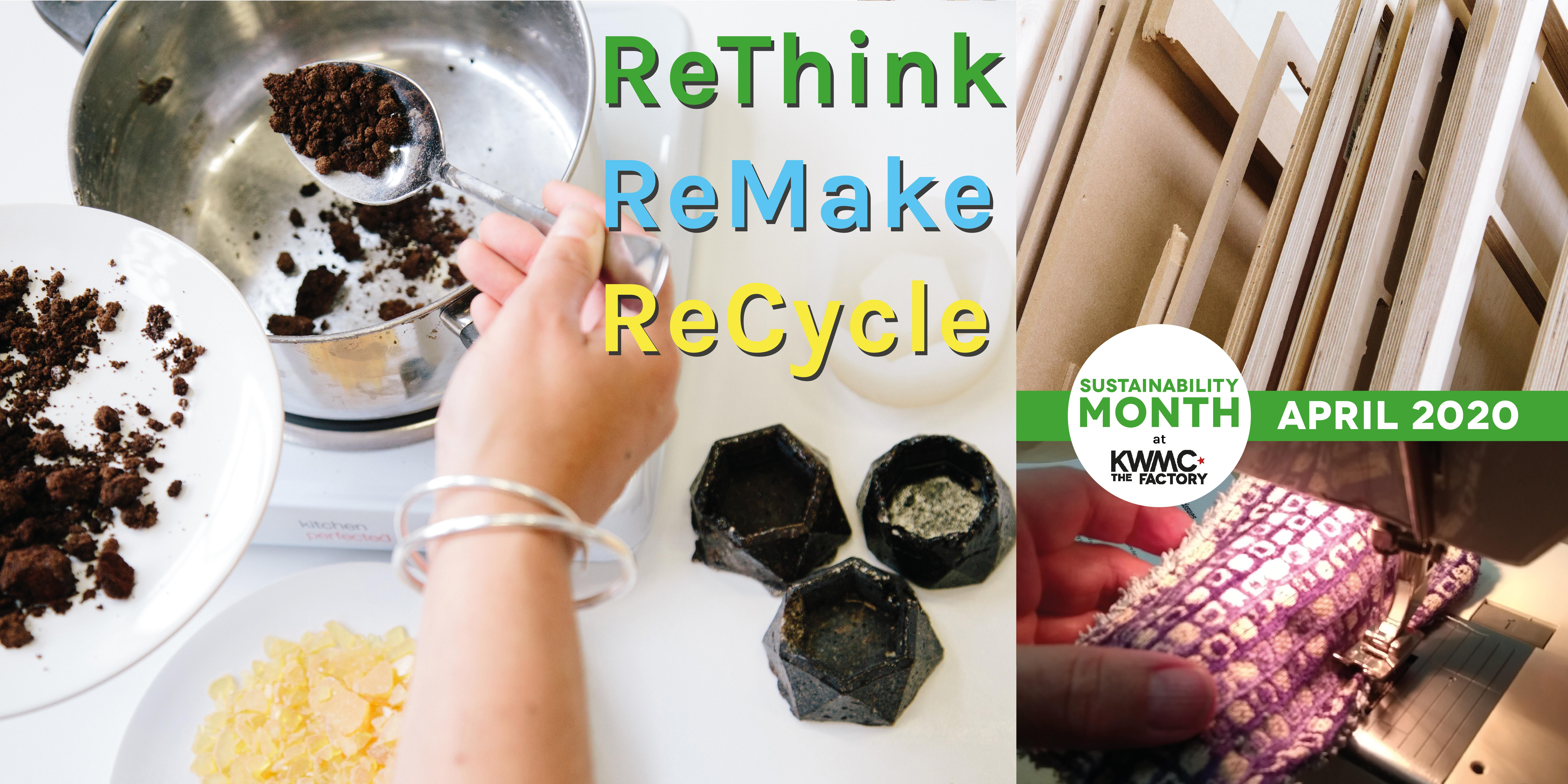 ReThink, ReMake, ReCycle