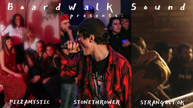 Strangely OK / stonethrower / Pizzamystic at Boardwalk Sound