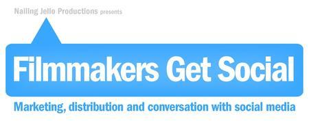 Filmmakers Get Social: Marketing, distribution, and...