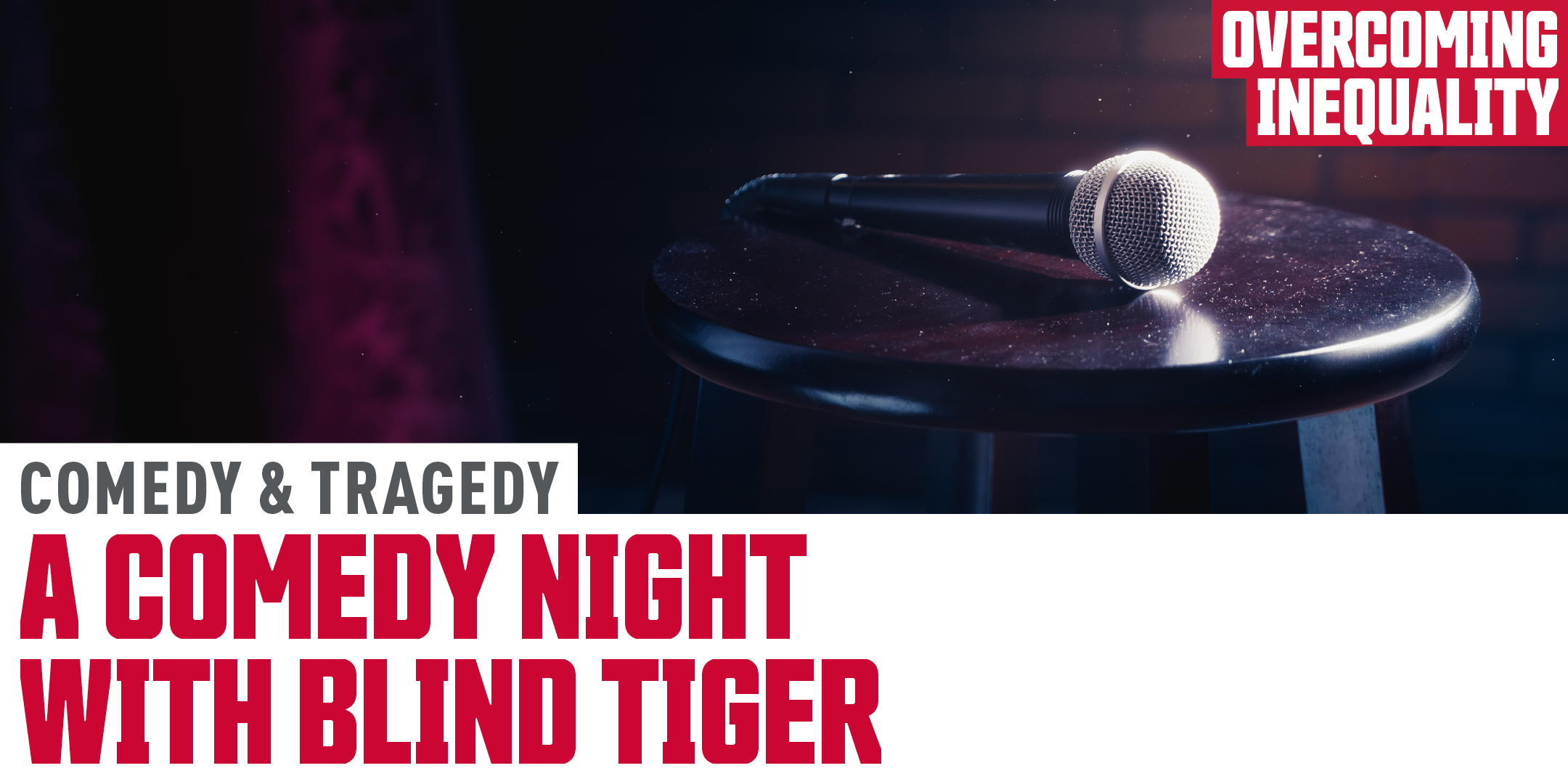 Comedy and Tragedy: A Comedy Night with Blind Tiger