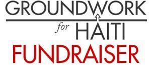 Groundwork for Haiti - FUNDRAISER