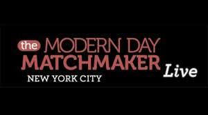THE MODERN DAY MATCHMAKER LIVE IN NYC -...