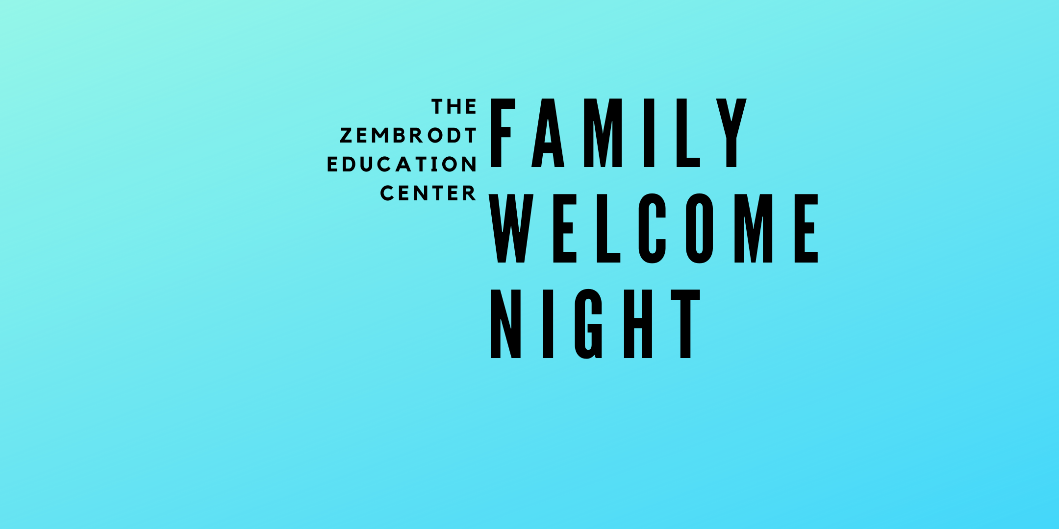 FAMILY WELCOME NIGHT AT THE ZEC