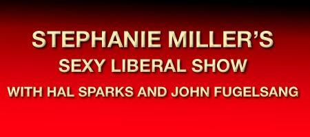 Stephanie Miller's Sexy Liberal Show