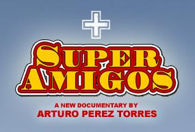 SUPER AMIGOS Screening!