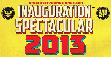 BYT Presents: 2013 Inauguration Spectacular!