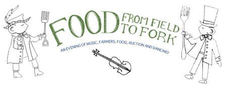 Food, From Field to Fork! a Growing Chefs Fundraiser