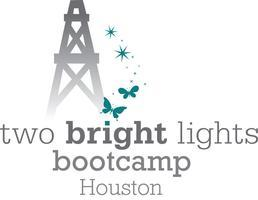 TWO BRIGHT LIGHTS BOOTCAMPS IN HOUSTON--JUNE 24