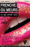 FRENCHE OU MEURS DANSE OU CRÈVE > 12 DJ'S > 2012...