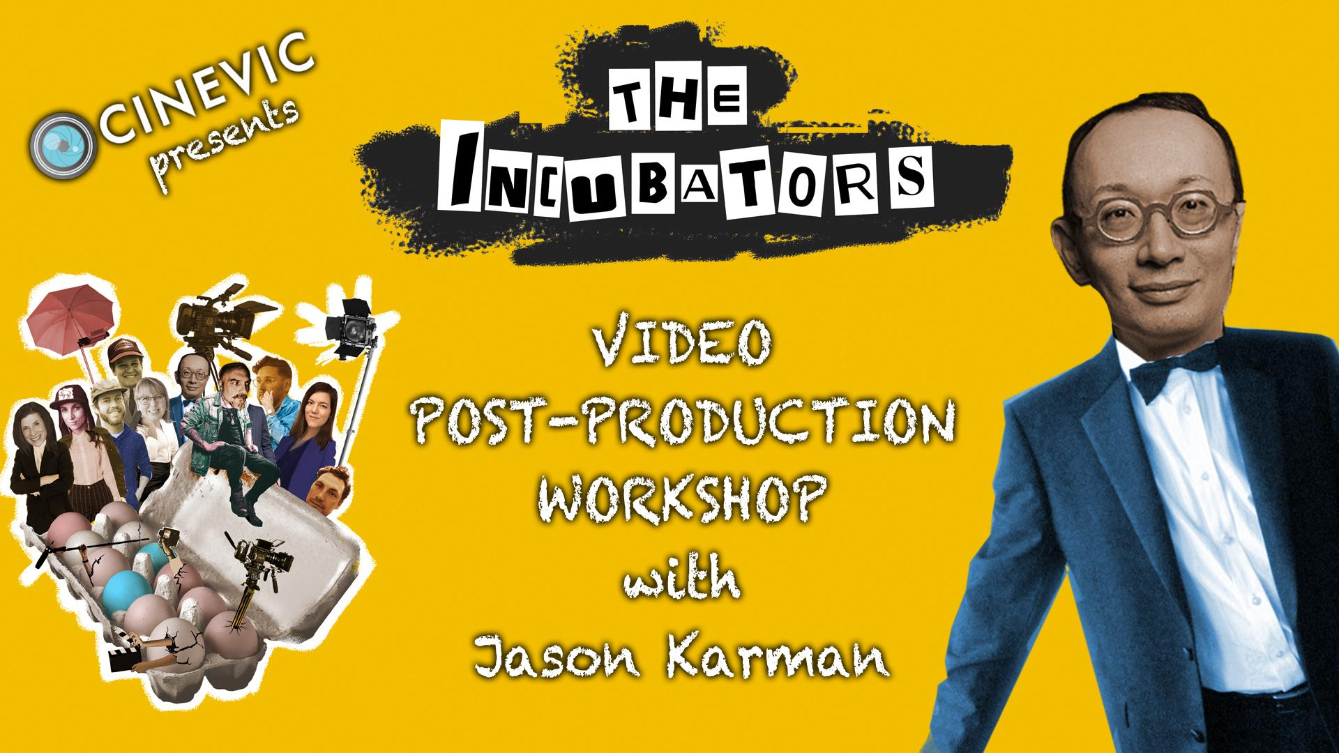 Video Post-Production Workshop with Jason Karman