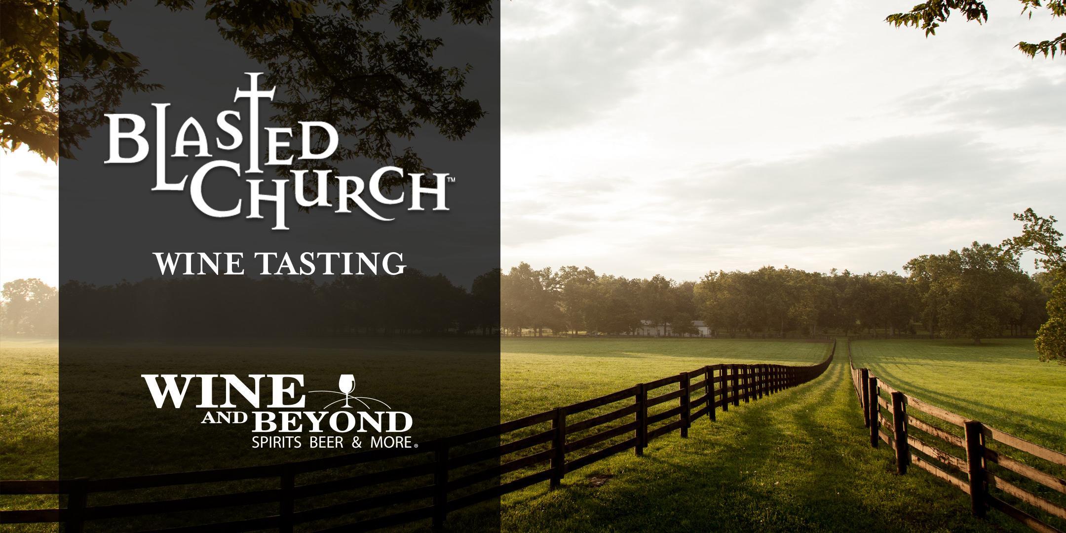 Heaven Sent! Blasted Church Wine Tasting