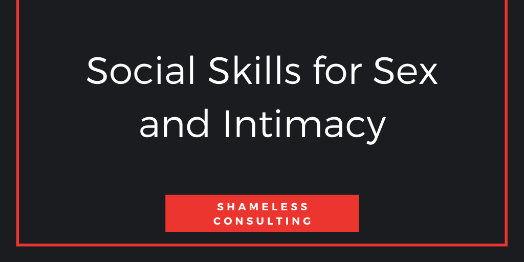 ONLINE WORKSHOP Social Skills for Sex and Intimacy