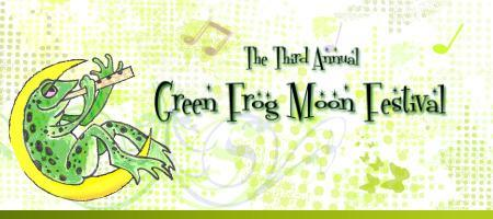 3rd Annual Green Frog Moon Festival