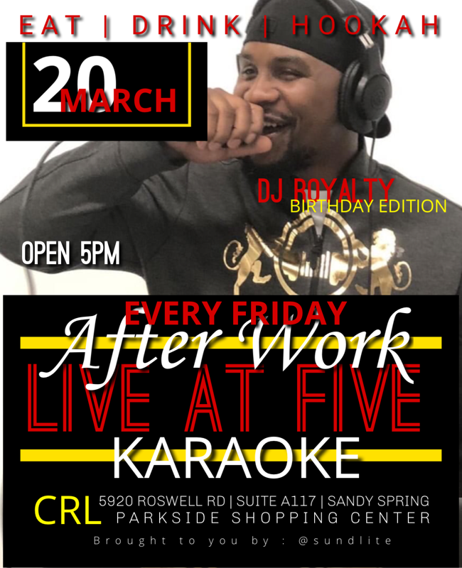 AFTER WORK ..... LIVE AT FIVE ....KARAOKE with DJ ROYALTY.