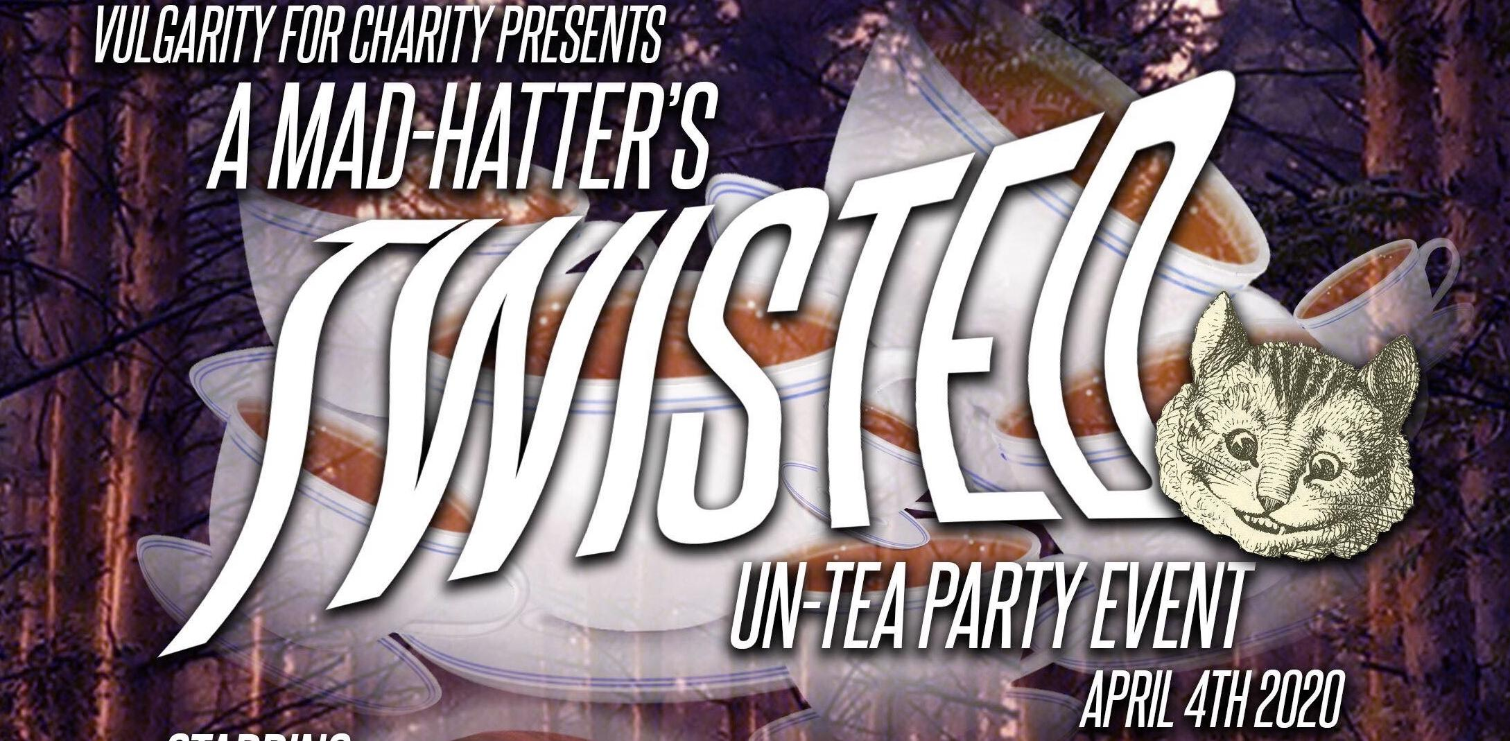 The Mad Hatter's Twisted Un-Tea Party Charity Event!