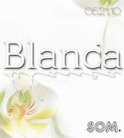 Blanca at SOM
