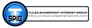Tulsa SharePoint Interest Group - SharePoint 2010...